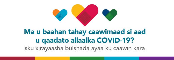 Ma u baahan tahay caawimaad si aad u qaadato allaalka COVID-19? Isku xirayaasha bulshada ayaa ku caawin kara.