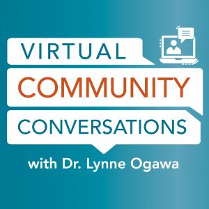 Virtual community conversations with Dr. Lynne Ogawa